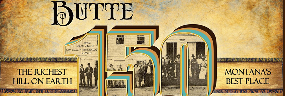 Butte celebrates 150 years, October 2014